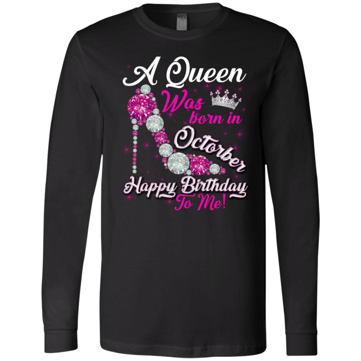 A Queen Was Born In October Happy Birthday To Me Shirt