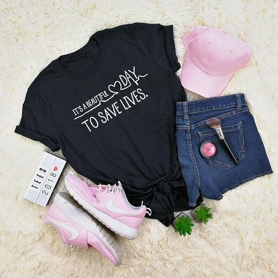 It's a beautiful day to save lives pink grey Tumblr T-shirt casual girls tops women instagram fashion t shirt greys tops