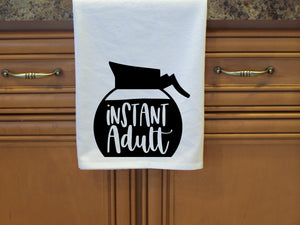 Instant Adult - Funny Tea Towel-Flour Sack Towel