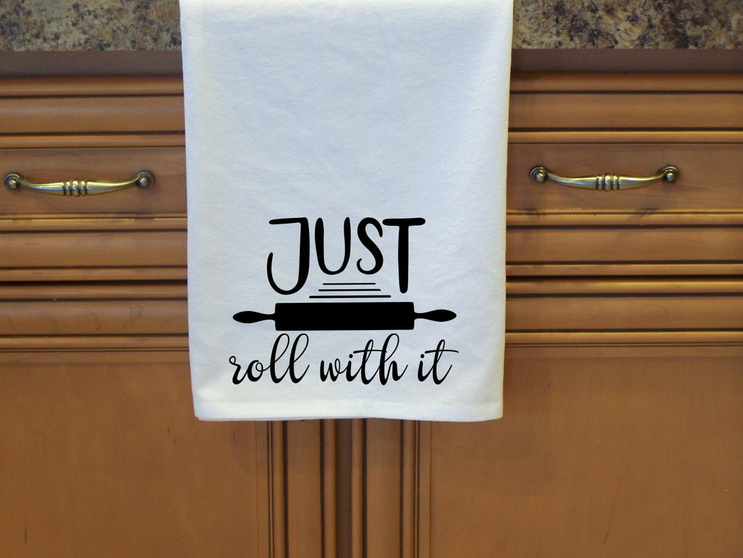 Just Roll With It- Flour Sack Towel