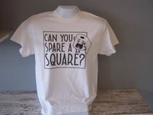 Load image into Gallery viewer, Can you spare a square, funny t-shirt.  Funny TP shirt