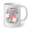 Image of Cat Mugs Always Be YourSelf