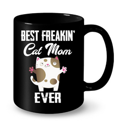 Cat Mugs Best Freakin Cat Mom Ever