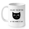 Image of Cat Mugs If you were a Cat