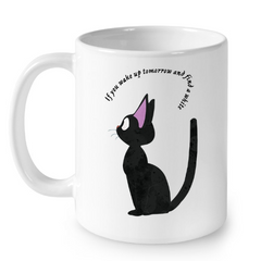 Cat Mugs If you Wake Up