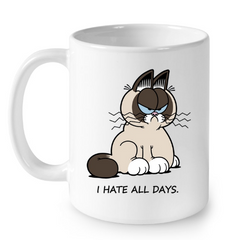 Cat Mugs I Hate All Days