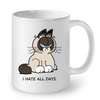 Image of Cat Mugs I Hate All Days