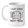 Image of Cat Mugs I Cat Even Right Meow