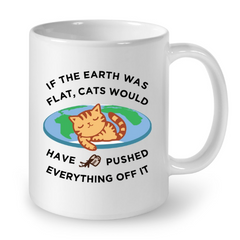 Cat Mugs If The World was Flat