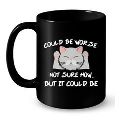 Cat Mugs Could be worse