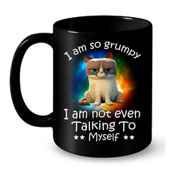 Cat Mugs I am So Grumpy