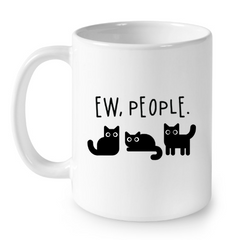 Cat Mugs Ew People