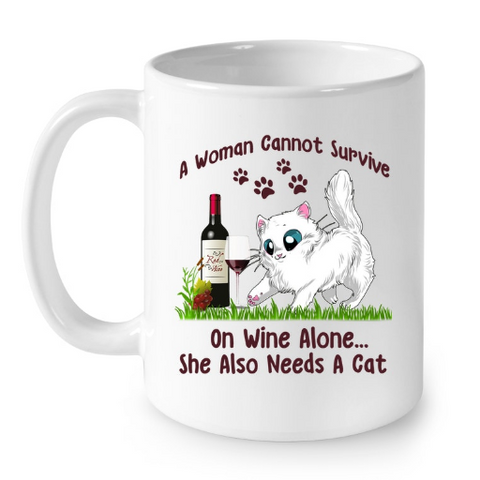 Cat Mugs Woman Can not Survive on Wine Alone