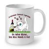 Image of Cat Mugs Woman Can not Survive on Wine Alone