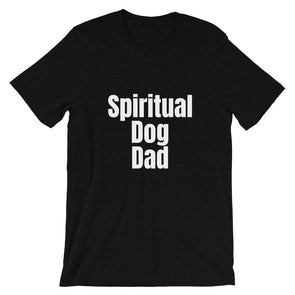 Spiritual Dog Dad| Men's T-Shirt