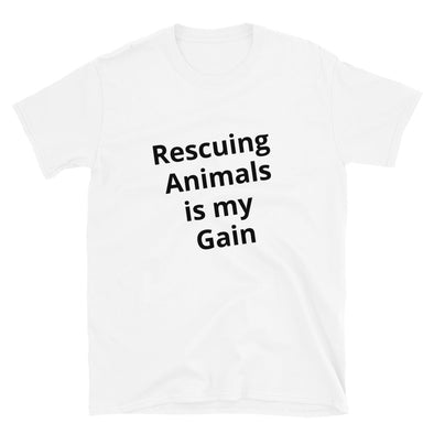 Rescuing Animals is my Gain| T-Shirt