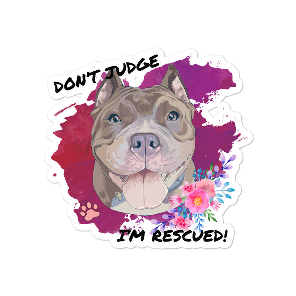 Don't Judge I'm Rescued! | Stickers