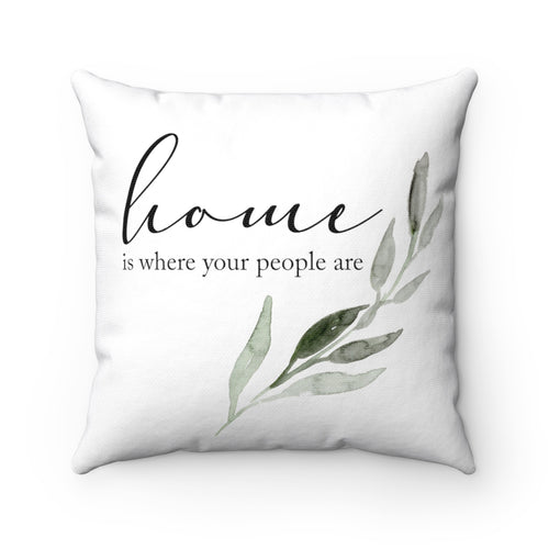 home is...pillow cover