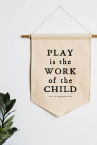 """play is the work of the child"" canvas banner"