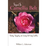 Beyond the Camellia Belt at Camellia Forest Nursery