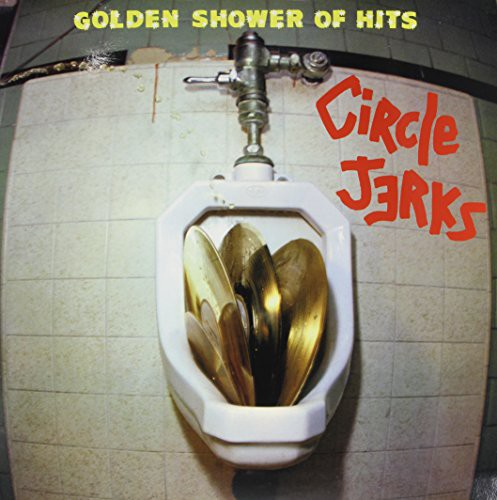 Circle Jerks - Golden Shower of Hits