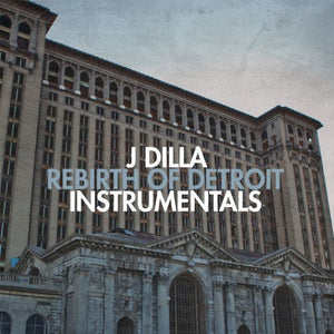 J Dilla - Rebirth of Detroit