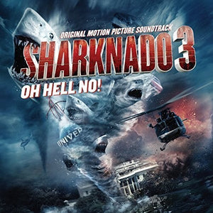 Sharknado 3: Oh Hell No / O.S.T.
