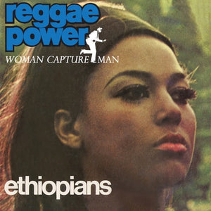 The Ethiopians - Reggae Power/Woman Capture Man