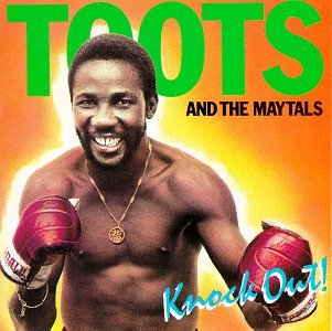 Toots & the Maytals - Knock Out