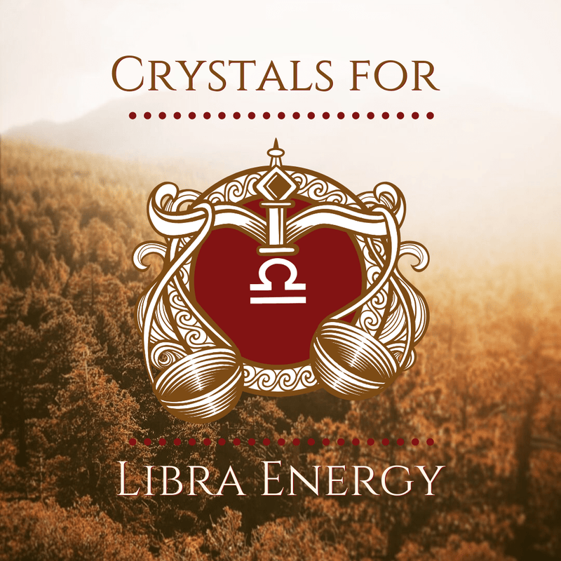 Crystals for Libra Energy