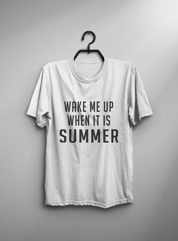 Wake Me Up When it is Summer Women's T-shirt