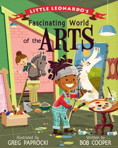 Little Leonardo's Fascinating World of the Arts