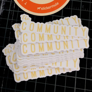 "COMMUNITY STICKERS | 3"" Die Cut"