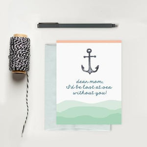 """I'd Be Lost Without You"" Mother's Day Card 