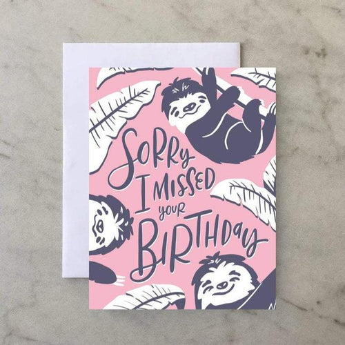 Sloth Sorry I Missed Your Birthday | Greeting Card | The Town Serif