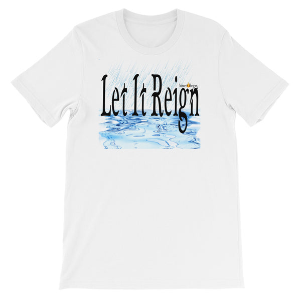 Let It Reign Tee by SincereReigns
