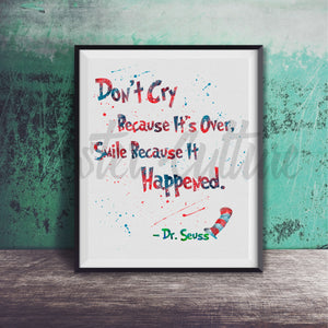 """Don't cry because it's over..."" Art Print"