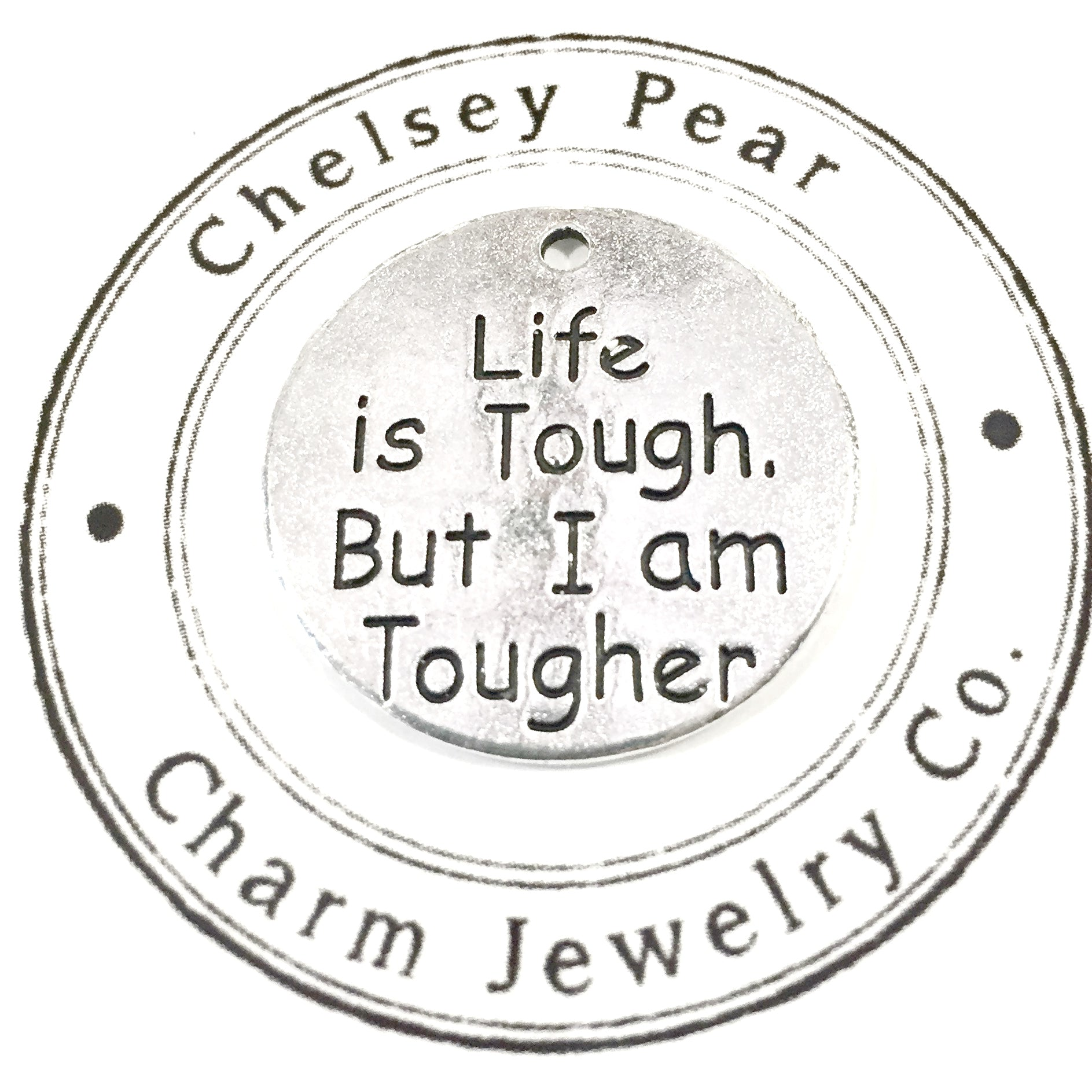 Life Is Tough, But I Am Tougher Charm