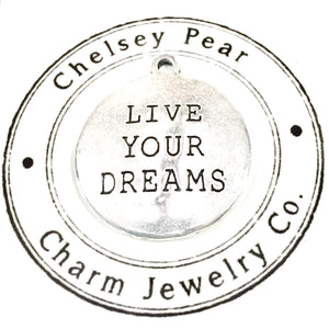 live your dreams charm