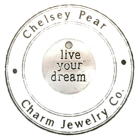 live your dream charm