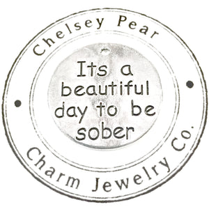 It's a beautiful day to be sober charm