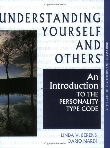 Understanding Yourself and Others: An Introduction to the Personality Type Code