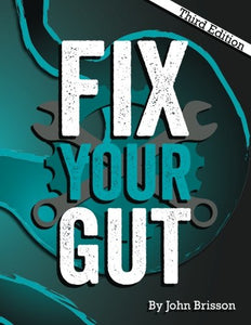 Fix Your Gut: The Definitive Guide to Digestive Disorders