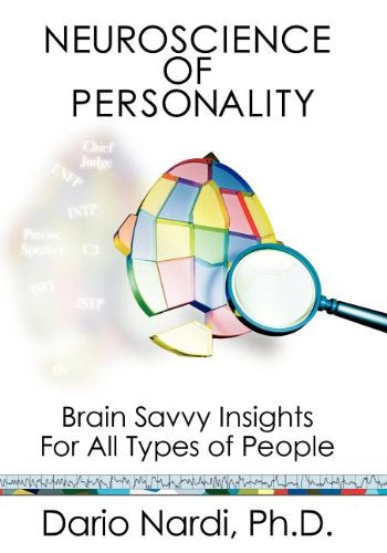 Neuroscience of Personality: Brain Savvy Insights for All Types of People
