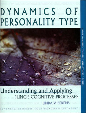 Dynamics of Personality Type : Understanding and Applying Jung's Cognitive Processes (Understanding yourself and others series)