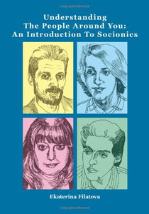 Understanding the People Around You: An Introduction to Socionics