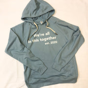 We're All In This Together Hoodie