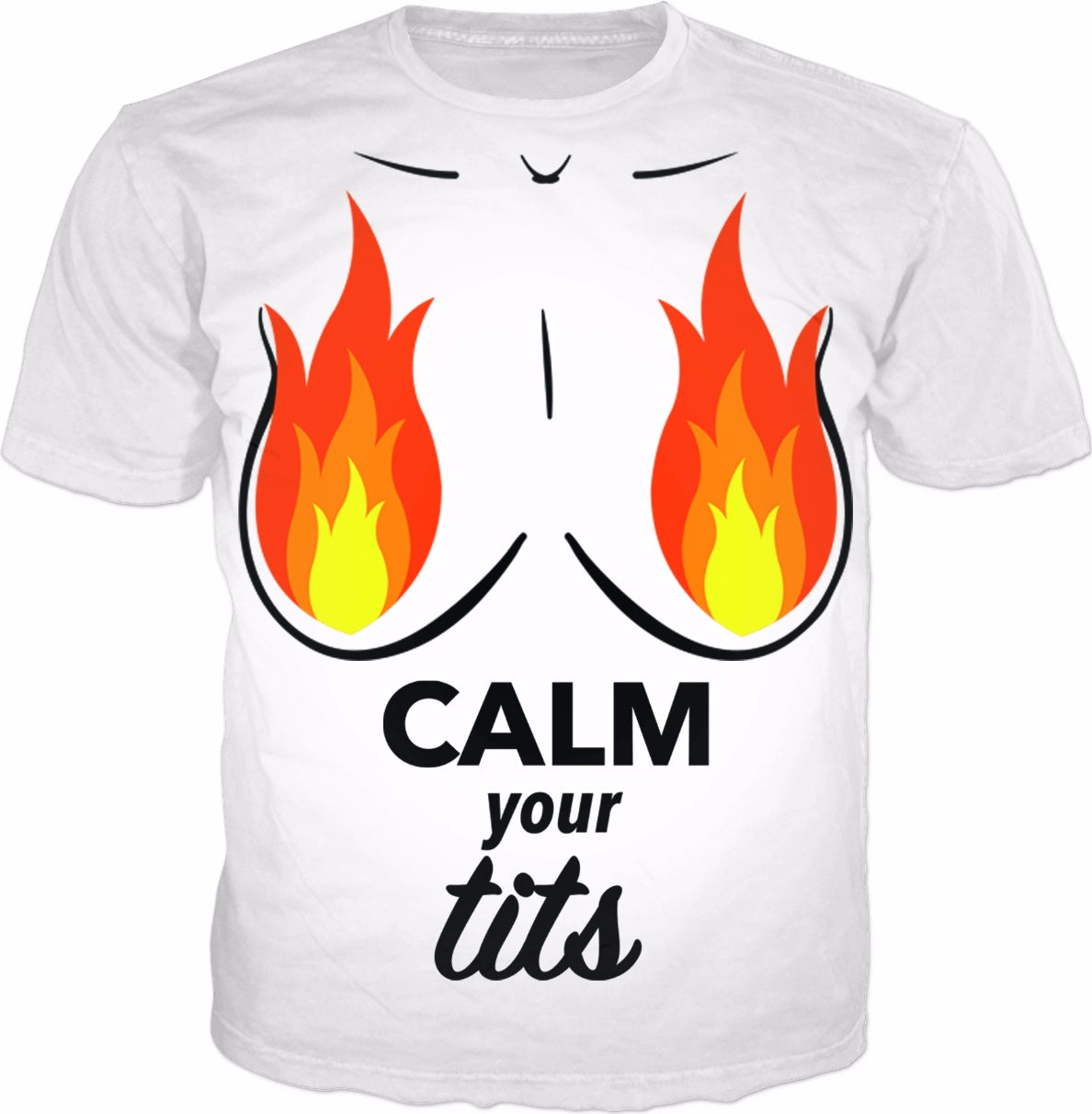 Calm Your Fiery Tits White T-Shirt