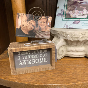 Great Job Mom Picture Display Sign