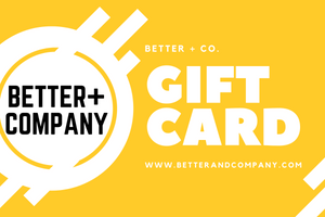 Better + Co. Gift Card